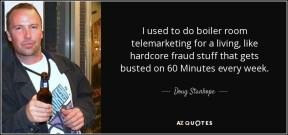 quote-i-used-to-do-boiler-room-telemarketing-for-a-living-like-hardcore-fraud-stuff-that-gets-doug-stanhope-143-95-51
