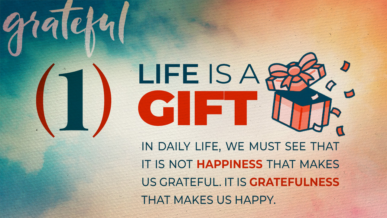 "SLIDE: ""Life is a Gift"""