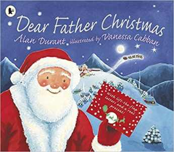 7 Dear Father Christmas by Alan Durant