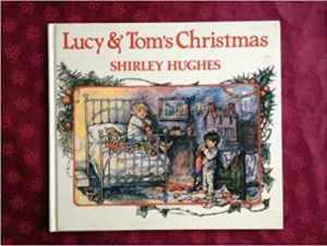 Lucy & Tom's Christmas Shirley Hughes