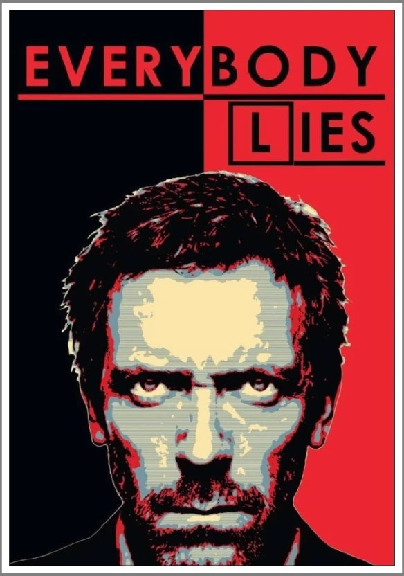 everybody lies house md poster burnsocial