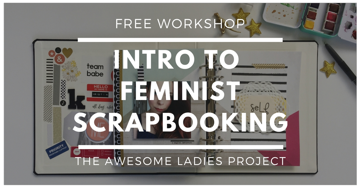 free workshop intro to feminist scrapbooking