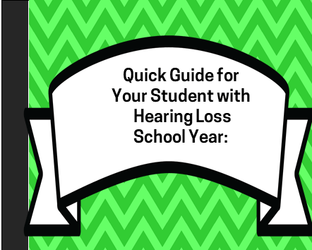 Quick Guide for Your Student with Hearing Loss for General Education Teachers