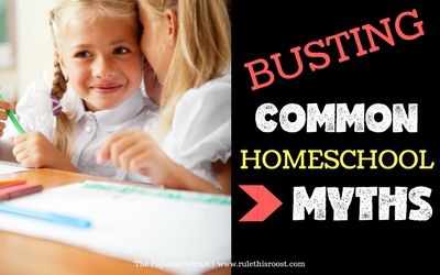 Busting Common Homeschool Myths. From socializing to expensive curriculum, there are homeschooling myths that are busted in this podcast episode!