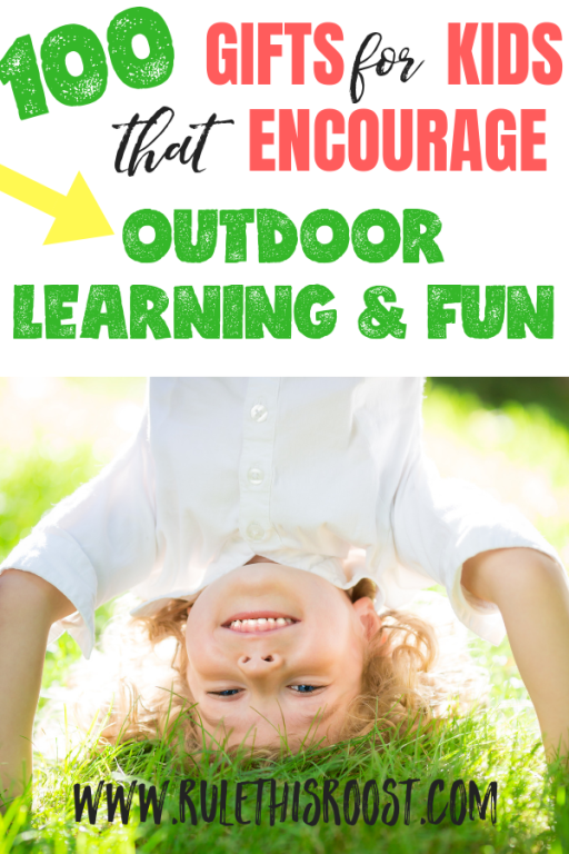 100 Gifts for Kids Outdoor Learning and Fun