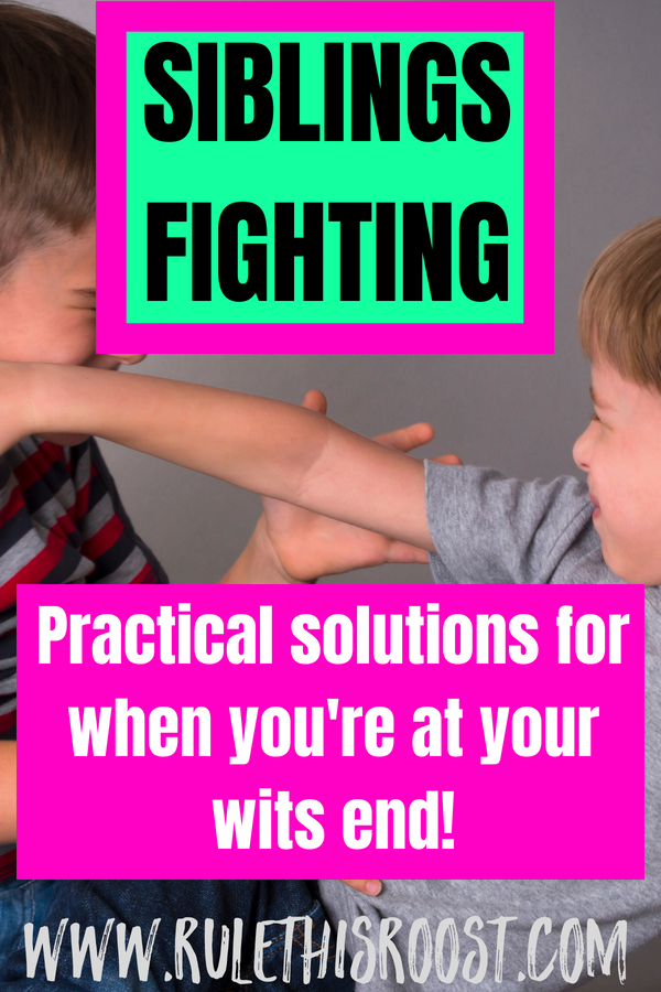 Siblings Fighting: Practical Solutions for When You're at Your Wits End