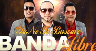 Banda Libre - Ya No Te Buscare (2018)