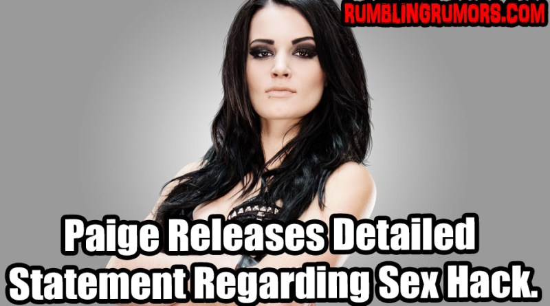 Paige Releases Detailed Statement Regarding Sex Hack.