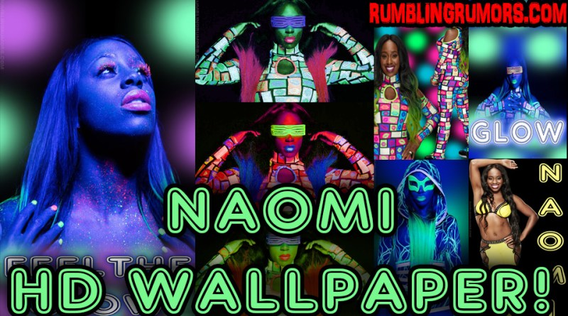 NAOMI HD WALLPAPER, FEEL THE GLOW!