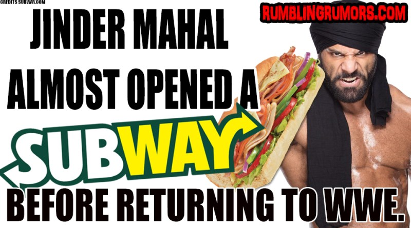 Jinder Mahal Almost Opened Up a Subway Restaurant Before Returning To WWE.