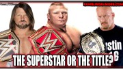 Which Is Supposed To Be Bigger: The Superstar or The Championship title?!