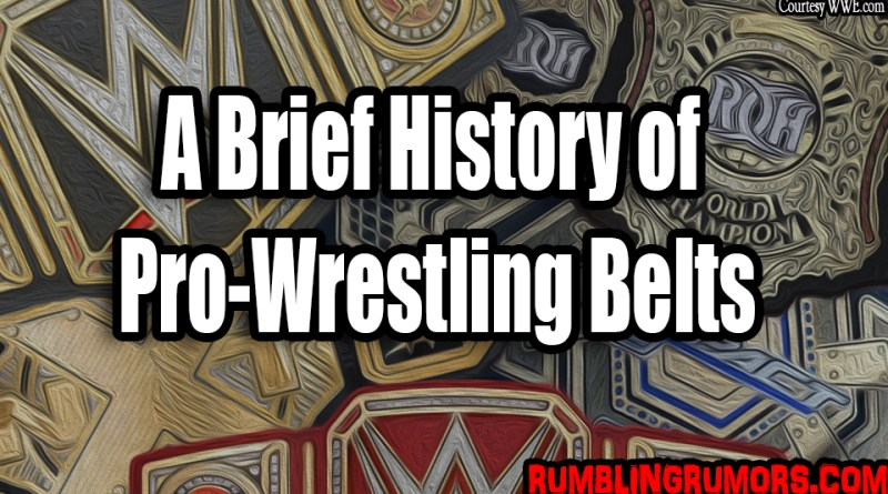 A Brief History of Pro-Wrestling Belts