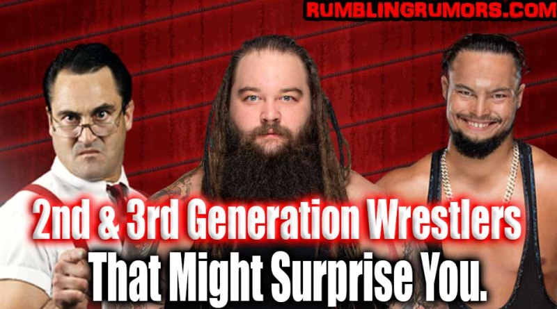 2nd & 3rd Generation Wrestlers That Might Surprise You.