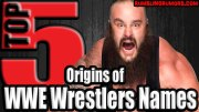 5 Origins of WWE Wrestlers Names