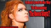 Is Becky Lynch On Her Way To Becoming The Queen Slayer?