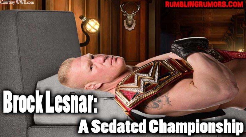 Brock Lesnar: A Sedated Championship