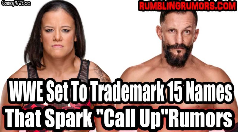 "WWE Set To Trademark 15 Names That Spark ""Call Up""Rumors"