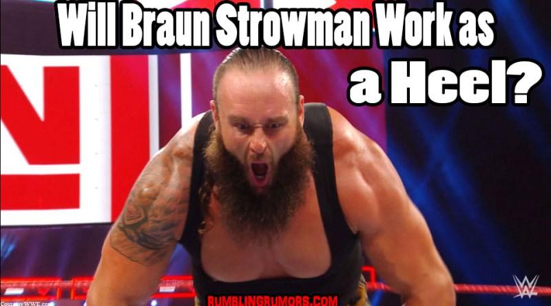 """Will Braun Strowman Work as a Heel? WWE Superstar Braun Strowman is now a """"Bad Guy"""" but will it work in WWE? Strowman turns heel in 2018"""