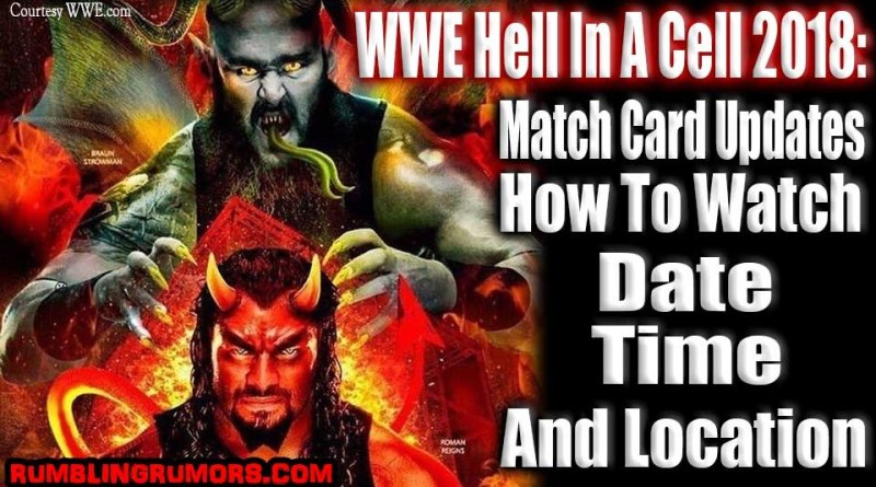 WWE Hell In A Cell 2018: Match Card Updates, Time, Location and More.