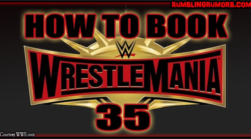 How I Would Book WrestleMania 35