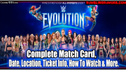 WWE Evolution: Complete Match Card, Date, Location, Ticket Info, And How To Watch The PPV.