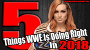 5 Things WWE Is Doing Right In 2018.