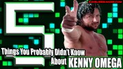 5 Things You Probably Didn't Know About Kenny Omega.