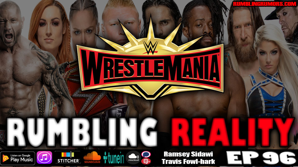 Everything You Need To Know Leading Up To Wrestlemania 35. - RumblingRumors