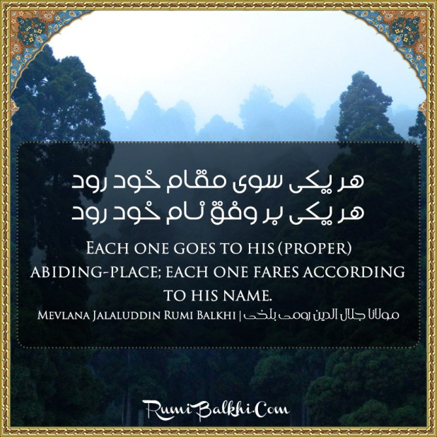 Each One Goes To His Proper Abiding Place Each One Fares According To His Name
