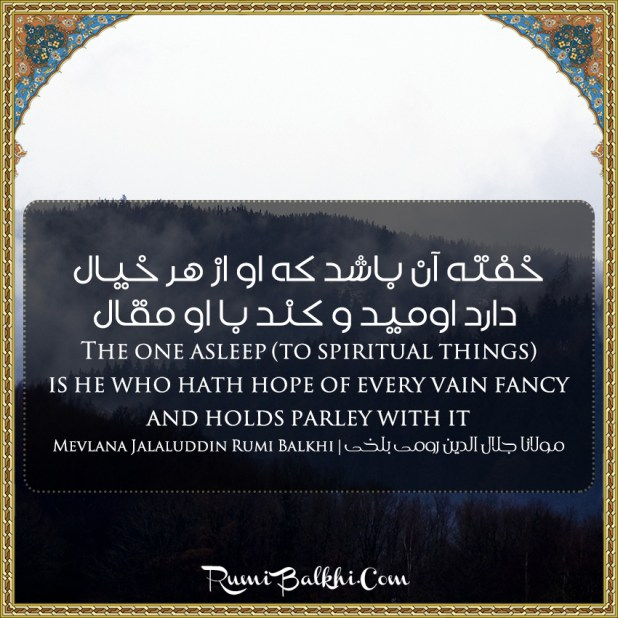 The One Asleep To Spiritual Things Is He Who Hath Hope Of Every Vain Fancy And Holds Parley With It