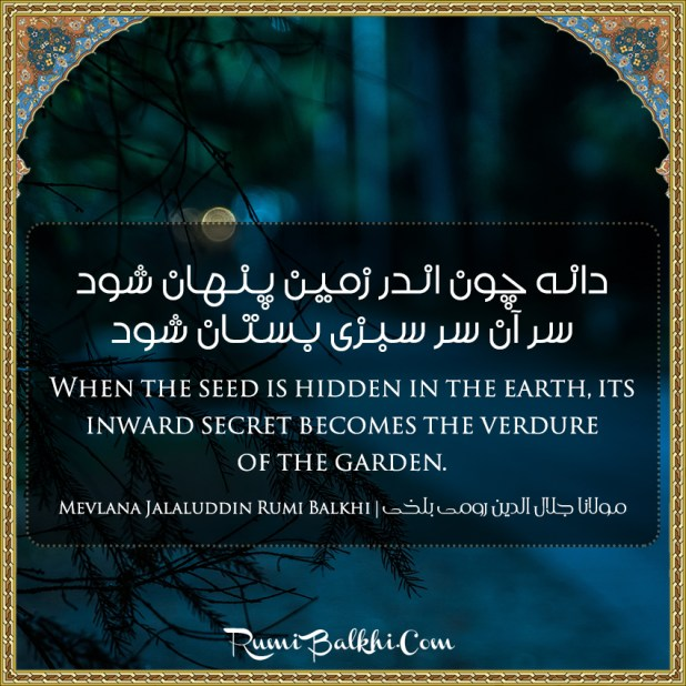 When The Seed Is Hidden In The Earth Its Inward Secret Becomes The Verdure Of The Garden