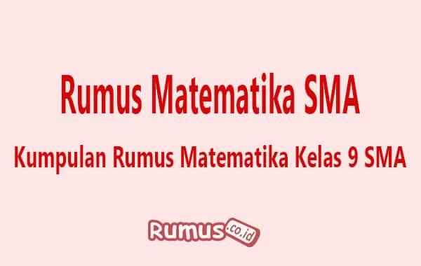 Contoh soal dan pembahasan fisika sma kelas 10 (x), materi vektor; Rumus Matematika Sma 9 10 11 Dan 12 Kumpulan Rumus Lengkap