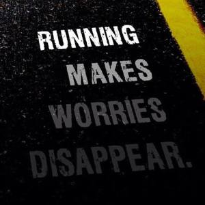runningmakesworriesdisappear