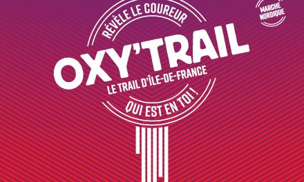 OXY'TRAIL 2020, LE TRAIL À FAIRE EN ILE-DE-FRANCE