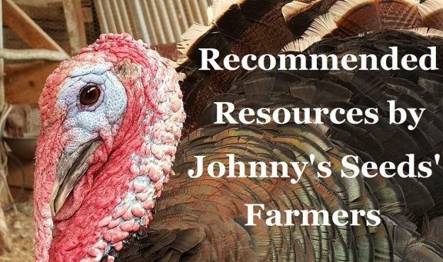 recommended resources by farmers & gardeners at johnny's seeds