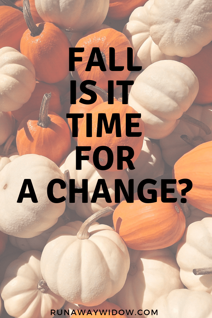 fall is time for a change in life of widow
