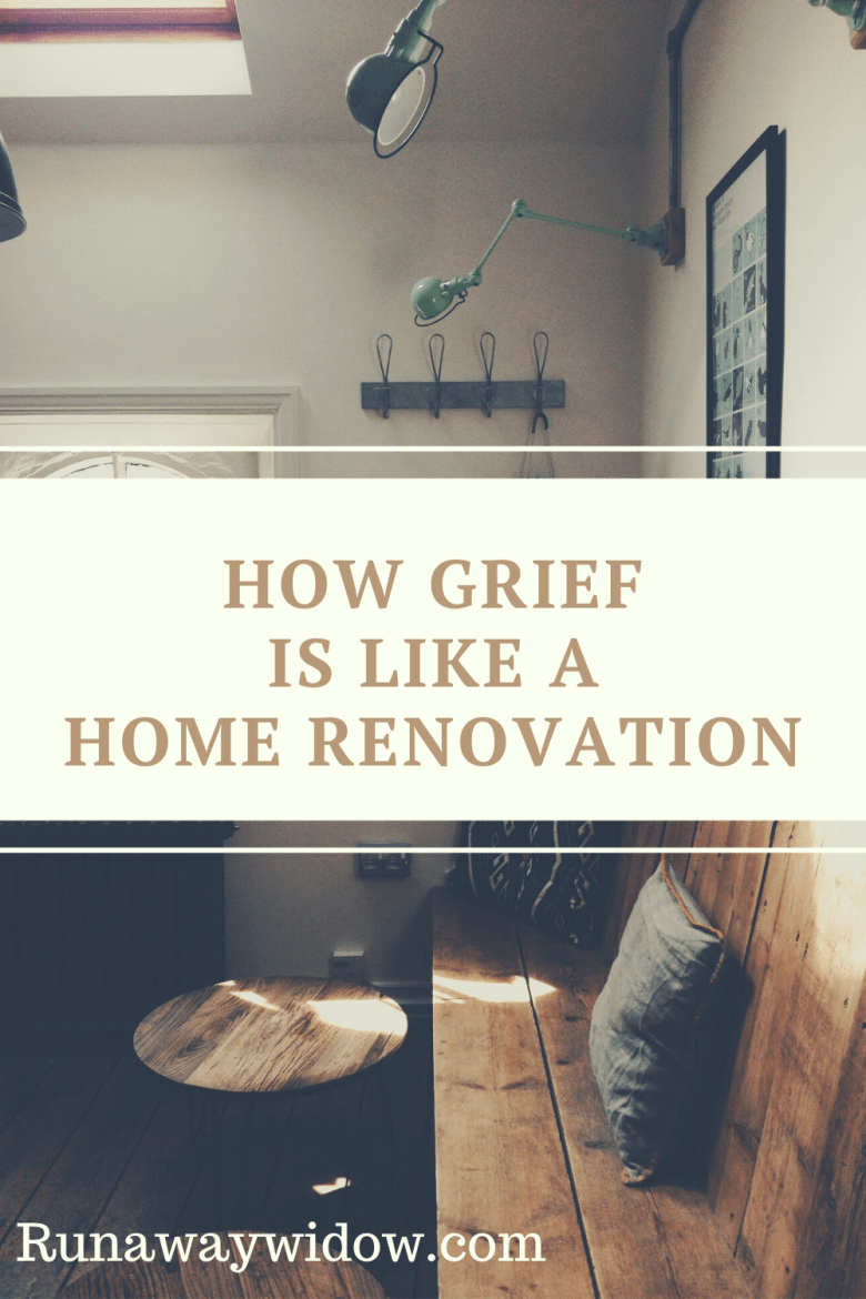 how grief is like a home renovation