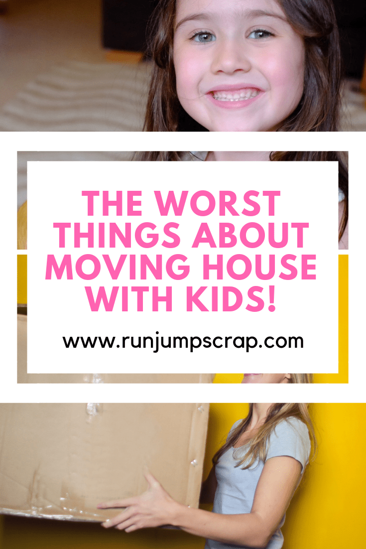 the worst thing about moving house with kids