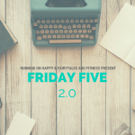 Friday Five – 5 Things I'm still learning from Marathon Training