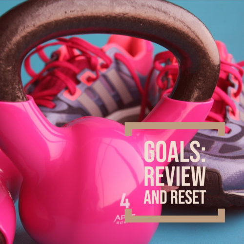 June Goals: Review and Reset