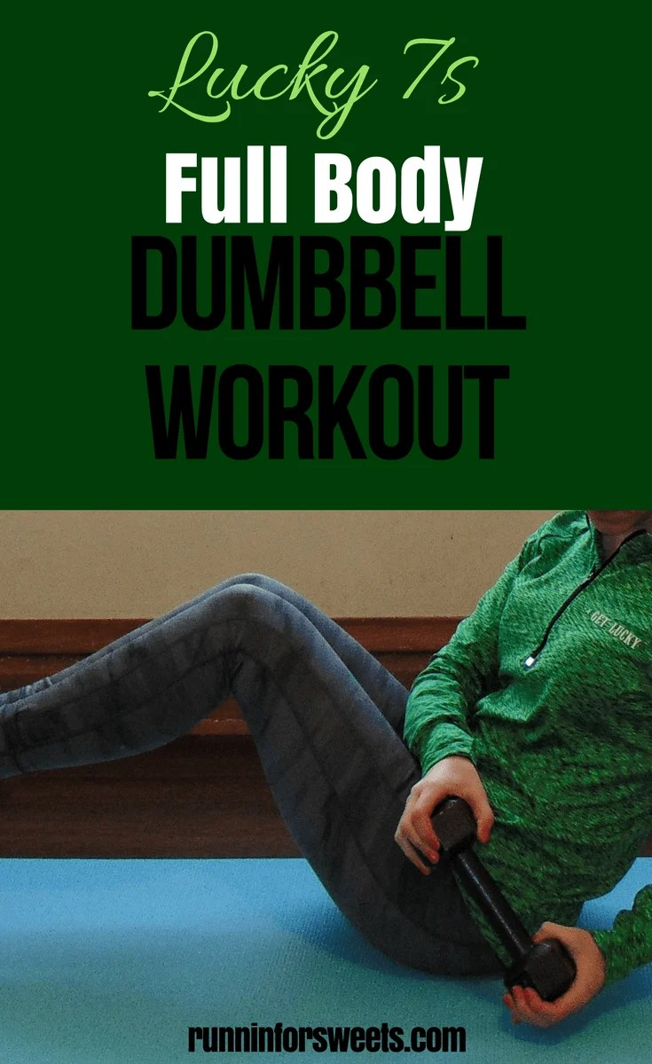 Lucky 7's Full Body Dumbbell Workout | Runnin' for Sweets
