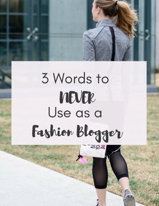 3 words to never use as a fashion blogger