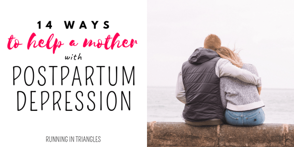 14 Ways to Help A Mother with Postpartum Depression