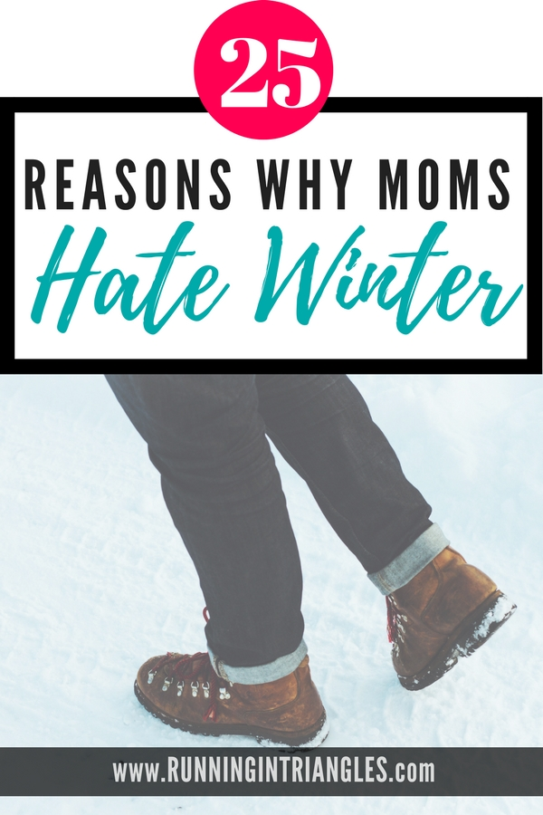 25 Reasons why Moms hate Winter