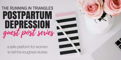 Postpartum Depression Guest Post Series 2018: Read & Submit a postpartum depression story