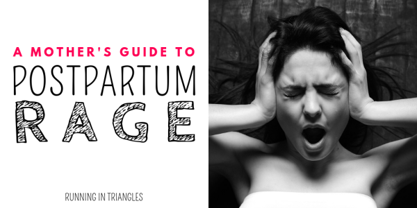 A Mother's Guide to Postpartum Rage