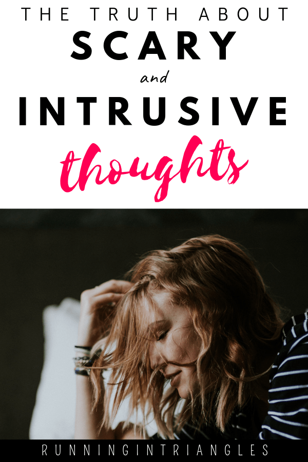 The Truth about Scary and Intrusive Thoughts