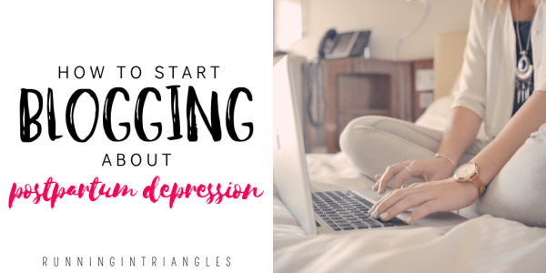 How to Start Blogging About Postpartum Depression