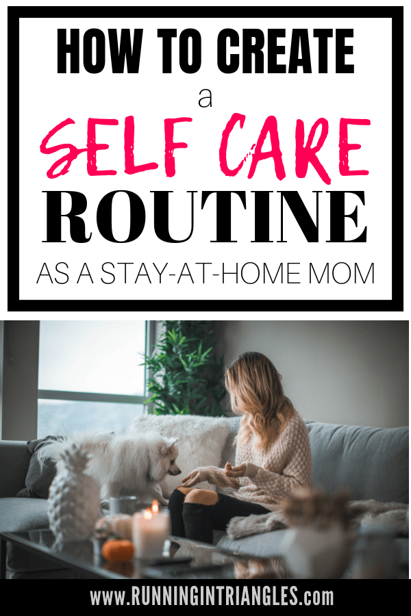 How to Create a Self-Care Routine as a Stay-At-Home Mom
