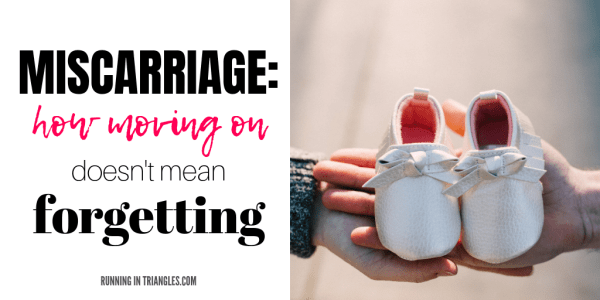 Miscarriage: Moving On Doesn't Mean Forgetting
